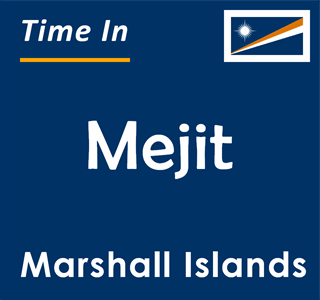 Current time in Mejit, Marshall Islands