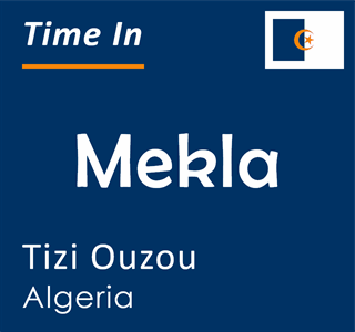 Current time in Mekla, Tizi Ouzou, Algeria
