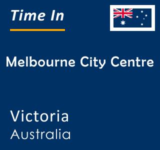 Current time in Melbourne City Centre, Victoria, Australia