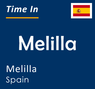 Current time in Melilla, Melilla, Spain
