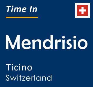 Current time in Mendrisio, Ticino, Switzerland