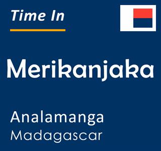 Current time in Merikanjaka, Analamanga, Madagascar