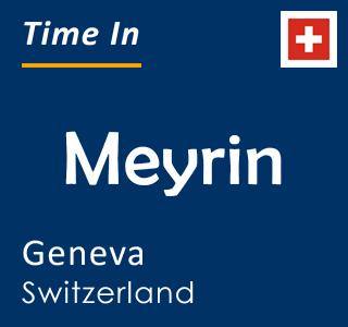 Current time in Meyrin, Geneva, Switzerland