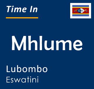 Current time in Mhlume, Lubombo, Eswatini