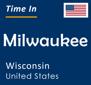 Current time in Milwaukee, Wisconsin, United States