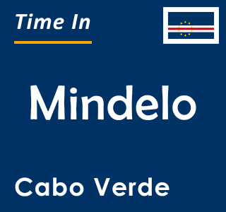 Current time in Mindelo, Cabo Verde