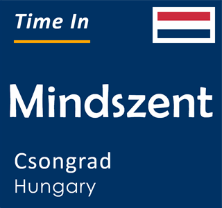 Current time in Mindszent, Csongrad, Hungary