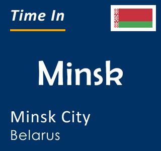 Current time in Minsk, Minsk City, Belarus