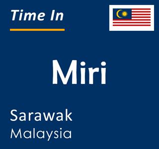 Current time in Miri, Sarawak, Malaysia