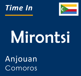Current time in Mirontsi, Anjouan, Comoros
