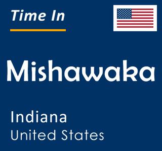 Current time in Mishawaka, Indiana, United States