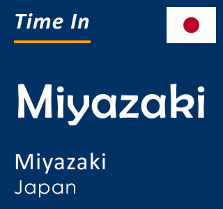 Current time in Miyazaki, Miyazaki, Japan