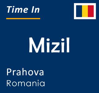 Current time in Mizil, Prahova, Romania