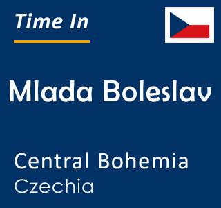 Current time in Mlada Boleslav, Central Bohemia, Czechia