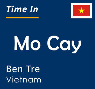 Current time in Mo Cay, Ben Tre, Vietnam