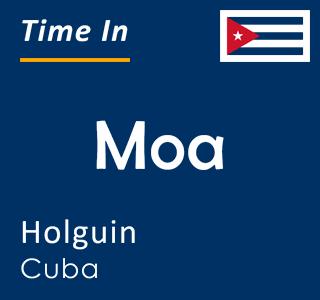 Current time in Moa, Holguin, Cuba