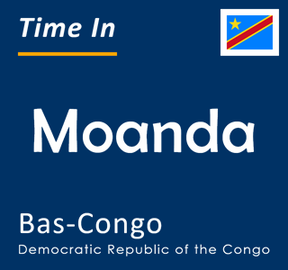 Current time in Moanda, Bas-Congo, Democratic Republic of the Congo