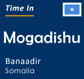Current time in Mogadishu, Banaadir, Somalia