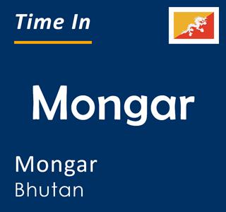 Current time in Mongar, Mongar, Bhutan