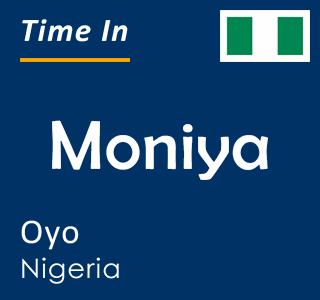 Current time in Moniya, Oyo, Nigeria