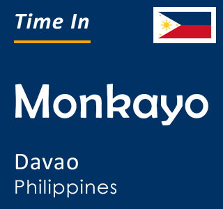 Current time in Monkayo, Davao, Philippines