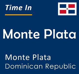 Current time in Monte Plata, Monte Plata, Dominican Republic