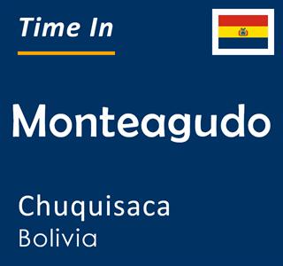 Current time in Monteagudo, Chuquisaca, Bolivia