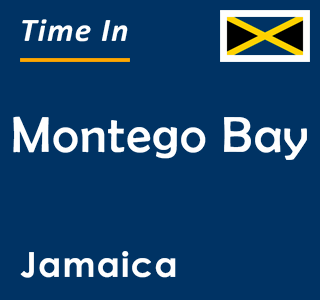 Current time in Montego Bay, Jamaica