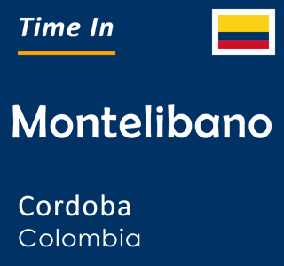 Current time in Montelibano, Cordoba, Colombia