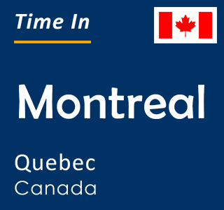 Current time in Montreal, Quebec, Canada