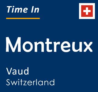 Current time in Montreux, Vaud, Switzerland