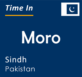 Current time in Moro, Sindh, Pakistan