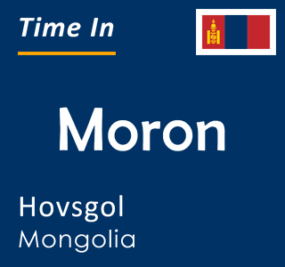 Current time in Moron, Hovsgol, Mongolia