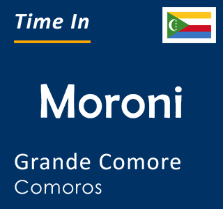 Current time in Moroni, Grande Comore, Comoros