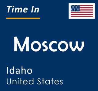 Current time in Moscow, Idaho, United States