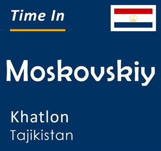 Current time in Moskovskiy, Khatlon, Tajikistan