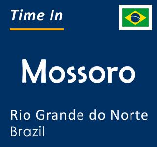 Current time in Mossoro, Rio Grande do Norte, Brazil