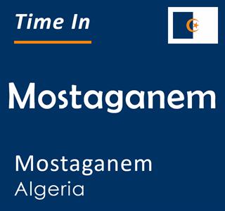 Current time in Mostaganem, Mostaganem, Algeria
