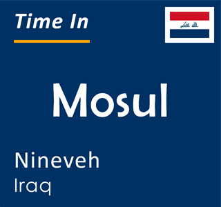 Current time in Mosul, Nineveh, Iraq