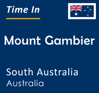 Current time in Mount Gambier, South Australia, Australia