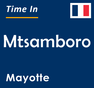 Current time in Mtsamboro, Mayotte