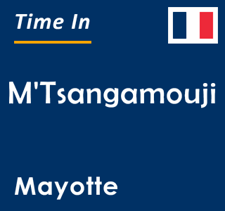 Current time in M'Tsangamouji, Mayotte
