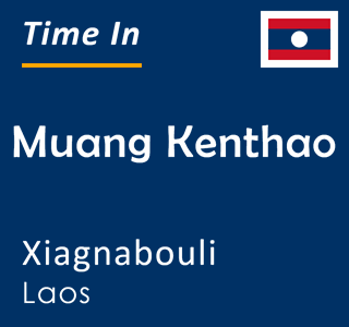 Current time in Muang Kenthao, Xiagnabouli, Laos