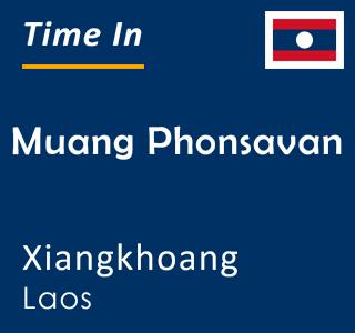 Current time in Muang Phonsavan, Xiangkhoang, Laos