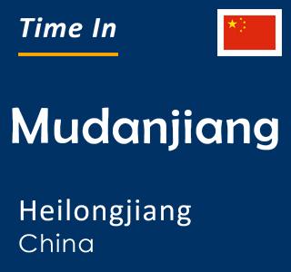 Current time in Mudanjiang, Heilongjiang, China