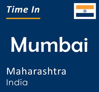 Current time in Mumbai, Maharashtra, India