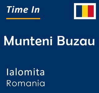 Current time in Munteni Buzau, Ialomita, Romania