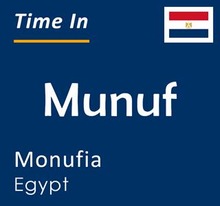 Current time in Munuf, Monufia, Egypt
