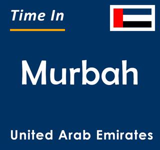 Current time in Murbah, United Arab Emirates