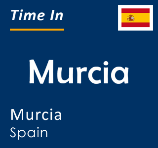 Current time in Murcia, Murcia, Spain